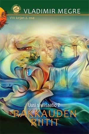 8. kirja, osa 2 - Uusi sivilisatio - Rakkauden riitit